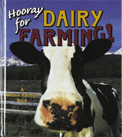 Hooray For Dairy Farming   Hooray For Farming
