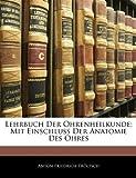 Lehrbuch Der Ohrenheilkunde: Mit Einschluss Der Anatomie Des Ohres, Anton Friedrich Tröltsch, 1141952610