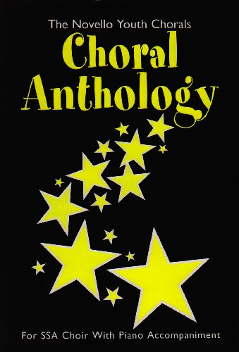 (Choral Anthology: For SSA Choir with Piano)