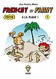Frenchy et Fanny à la plage ! T01 Poche (French Edition)