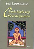 Ciencia Hindu Yogi de la Respiracion, Yogi Ramacharaka, 9501706168