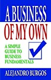 A Business of My Own, Alejandro Burgos, 1591133122
