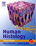 Human Histology: With STUDENT CONSULT Online Access, 3e (Human Histology (Stevens))