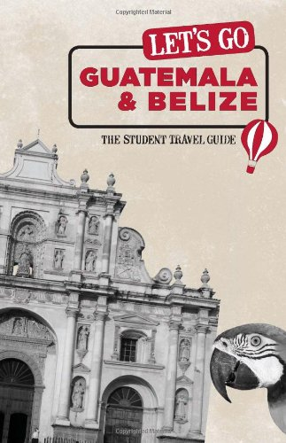 Download Let's Go Guatemala & Belize: The Student Travel Guide pdf epub
