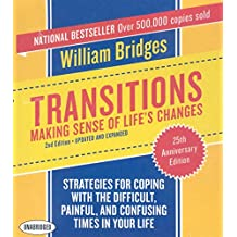 Transitions: Making Sense of Life's Changes, 2nd Edition - Updated and Expanded