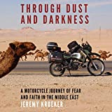 Through Dust and Darkness: A Motorcycle Journey of
