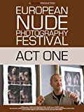 European Nude Photography Festival / Act One