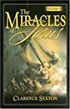 The Miracles of Jesus, Clarence Sexton, 1589812050