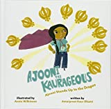 Ajooni the Kaurageous: Ajooni Stands Up to the Dragon