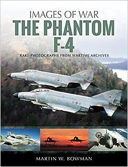 Martin W. Bowman - The Phantom F-4