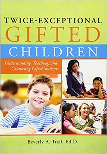 Free To Be 2e Supporting Twice >> Twice Exceptional Gifted Children Understanding Teaching And