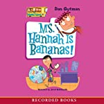 Ms. Hannah Is Bananas: My Weird School #4 | Dan Gutman