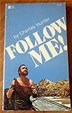 Follow Me!, Charles Hunter, 0917726359