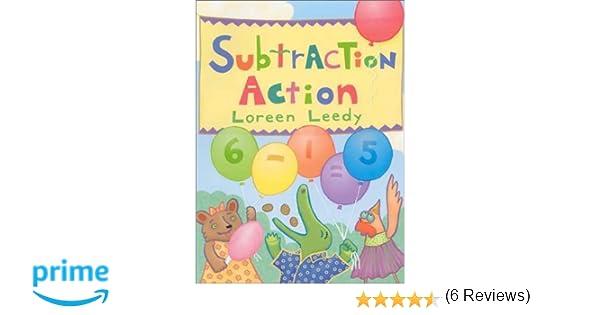 Subtraction Action: Loreen Leedy: 9780823417643: Amazon.com: Books