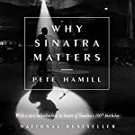 Why Sinatra Matters: Anniversary Edition | Pete Hamill