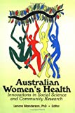 Australian Women's Health : Innovations in Social Science and Community Research, , 0789006685