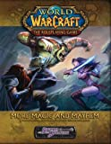 More Magic and Mayhem: Sourcebook for World of Warcraft