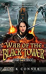 War of the Black Tower: Part Three of an Epic Fantasy Trilogy (The War of the Black Tower Trilogy Book 3) (English Edition)