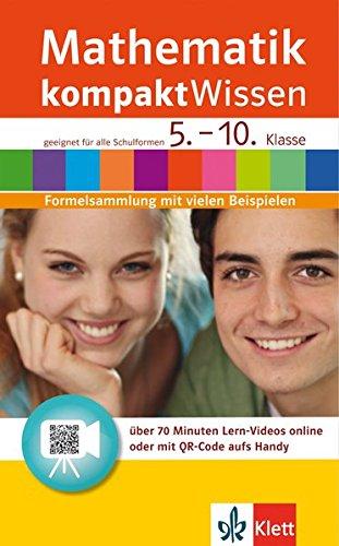Klett kompakt Wissen Mathematik Klasse 5-10: Formelsammlung mit vielen Beispielen - mit Lern-Videos online