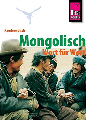 Mongolisch Wort für Wort (Kauderwelsch, Band 68)