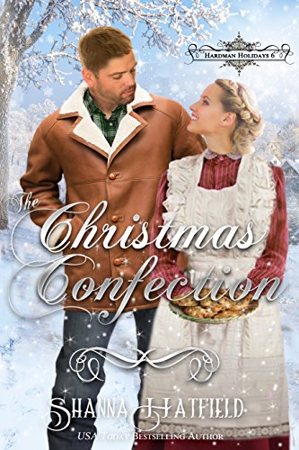 The Christmas Confection: (A Sweet Victorian Holiday Romance) (Hardman Holidays Book 6) cover
