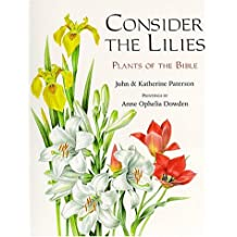 Consider the Lilies: Plants of the Bible