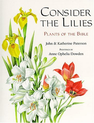 Consider the Lilies: Plants of the -