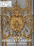 Connaissance des Arts, Hors-série N° 556 : Atelier Mériguet-Carrère : Peinture et dorure
