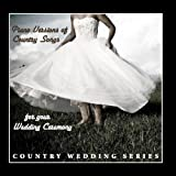 Piano Versions of Country Songs for Your Wedding Ceremony