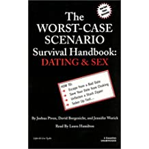 The Worst Case Scenario Survival Handbook: Dating & Sex