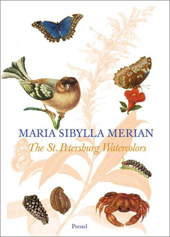 Maria Sibylla Merian: The St. Petersburg Watercolours
