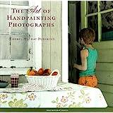 The Art of Handpainting Photographs (Amphoto crafts)