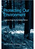 Protecting Our Environment, Janet R. Hunter and Zachary A. Smith, 079146511X
