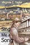 Sing Me a Song, Virginia C. Taylor, 1582441324