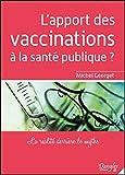 L'apport des vaccinations à la santé publique