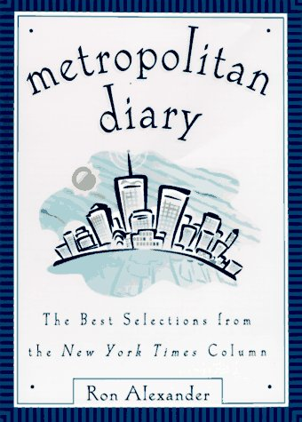 (Metropolitan Diary: The Best Selections from the New York Times Column)