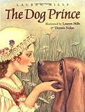 The Dog Prince, Lauren Mills, 0316574171