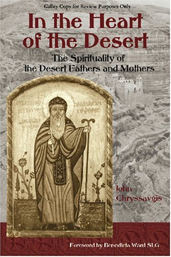 Read Online In the Heart of the Desert: The Spiritualilty of the Desert Fathers and Mothers (Treasures of the World's Religions) pdf epub
