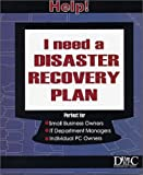 Help! - I Need a Disaster Recovery Plan : A Guide to Creating a Disaster Recovery Plan for Your Company's Computer(s) and Data, Reginald E. Tempelmeyer, Richard D. Olson, 0972482903