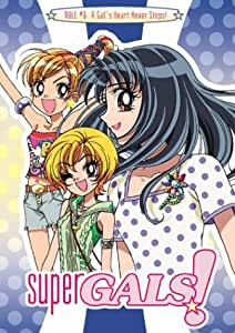 Super Gals!, Vol. 6: A Gal's Heart Never Stops!