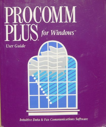 Procomm Plus for Windows User Manual (Intuitive Data & Fax Communication Software) (Fax User Manual)
