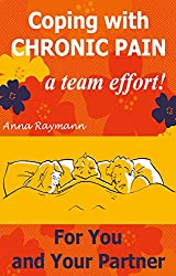 Coping with Chronic Pain, a Team Effort! 1: For You and Your Partner (Coping With Chronic Pain A Team Effort)
