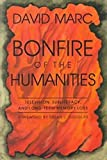 Bonfire of the Humanities : Television, Subliteracy, and Long-Term Memory Loss, Marc, David, 0815604637