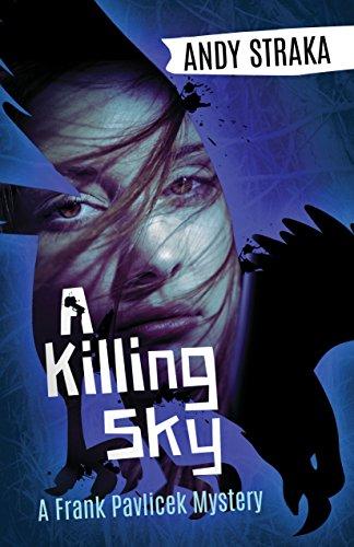 - A Killing Sky: A Frank Pavlicek Mystery
