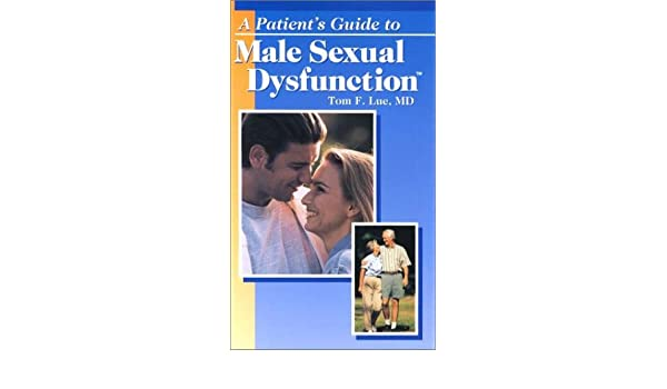 a patients guide to male sexual dysfunction