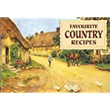 Favourite Country Recipes: Traditional Fare from England's Village Homes (Favourite Recipes)