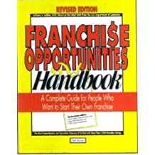 Franchise Opportunities Handbook: A Complete Guide for People Who Want to Start Their Own Franchise