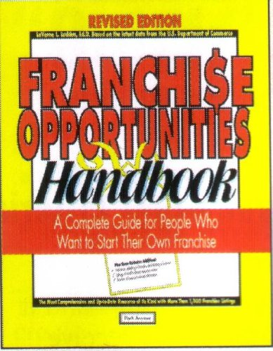 Franchise Opportunities Handbook  A Complete Guide For People Who Want To Start Their Own Franchise