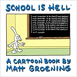 School is Hell: A Cartoon Book by Matt Groening: Matt