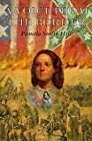 Front cover for the book A voice from the border by Pamela Smith Hill